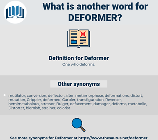 Deformer, synonym Deformer, another word for Deformer, words like Deformer, thesaurus Deformer