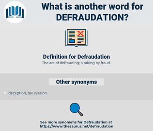 Defraudation, synonym Defraudation, another word for Defraudation, words like Defraudation, thesaurus Defraudation