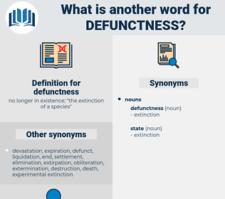 defunctness, synonym defunctness, another word for defunctness, words like defunctness, thesaurus defunctness