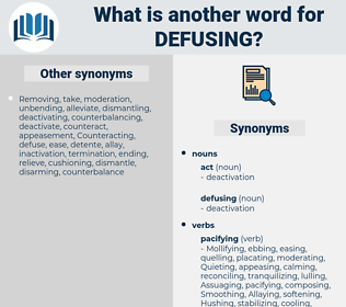 defusing, synonym defusing, another word for defusing, words like defusing, thesaurus defusing