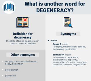 degeneracy, synonym degeneracy, another word for degeneracy, words like degeneracy, thesaurus degeneracy