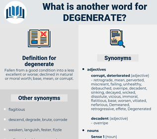 degenerate, synonym degenerate, another word for degenerate, words like degenerate, thesaurus degenerate
