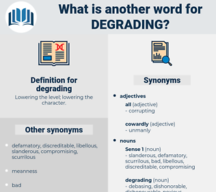 degrading, synonym degrading, another word for degrading, words like degrading, thesaurus degrading
