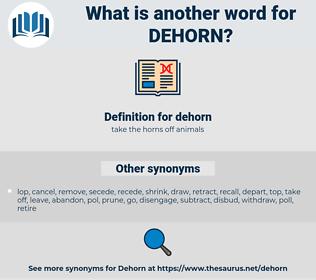 dehorn, synonym dehorn, another word for dehorn, words like dehorn, thesaurus dehorn
