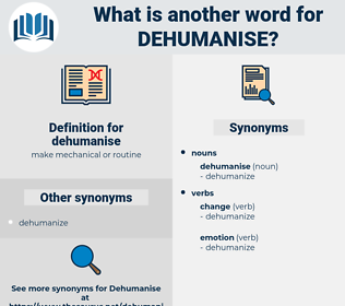 dehumanise, synonym dehumanise, another word for dehumanise, words like dehumanise, thesaurus dehumanise