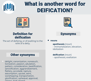 deification, synonym deification, another word for deification, words like deification, thesaurus deification