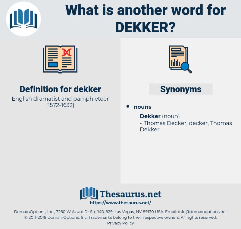 dekker, synonym dekker, another word for dekker, words like dekker, thesaurus dekker