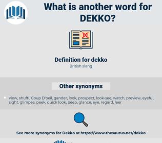 dekko, synonym dekko, another word for dekko, words like dekko, thesaurus dekko