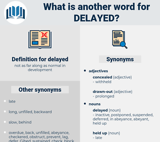 delayed, synonym delayed, another word for delayed, words like delayed, thesaurus delayed