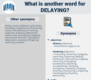 Delaying, synonym Delaying, another word for Delaying, words like Delaying, thesaurus Delaying