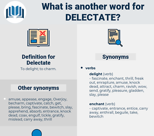 Delectate, synonym Delectate, another word for Delectate, words like Delectate, thesaurus Delectate
