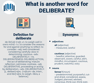 deliberate, synonym deliberate, another word for deliberate, words like deliberate, thesaurus deliberate