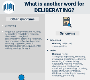 Deliberating, synonym Deliberating, another word for Deliberating, words like Deliberating, thesaurus Deliberating
