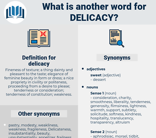delicacy, synonym delicacy, another word for delicacy, words like delicacy, thesaurus delicacy