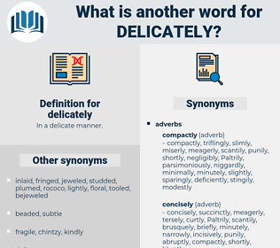 delicately, synonym delicately, another word for delicately, words like delicately, thesaurus delicately
