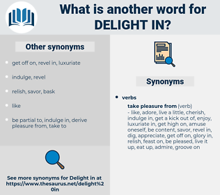 delight in, synonym delight in, another word for delight in, words like delight in, thesaurus delight in