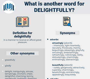 delightfully, synonym delightfully, another word for delightfully, words like delightfully, thesaurus delightfully