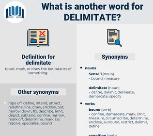 delimitate, synonym delimitate, another word for delimitate, words like delimitate, thesaurus delimitate