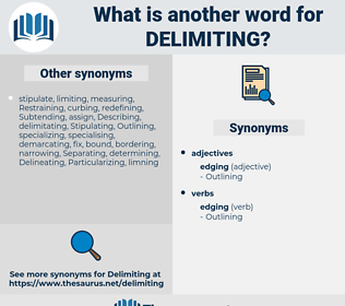 delimiting, synonym delimiting, another word for delimiting, words like delimiting, thesaurus delimiting