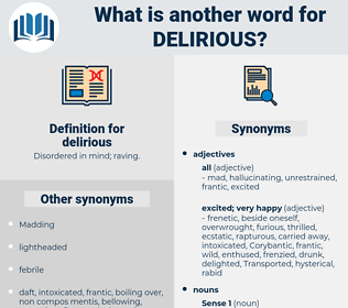 delirious, synonym delirious, another word for delirious, words like delirious, thesaurus delirious
