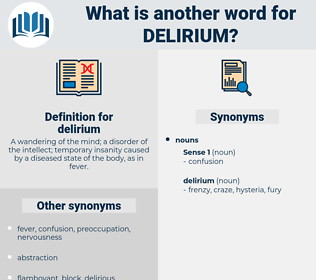 delirium, synonym delirium, another word for delirium, words like delirium, thesaurus delirium
