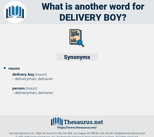 delivery boy, synonym delivery boy, another word for delivery boy, words like delivery boy, thesaurus delivery boy