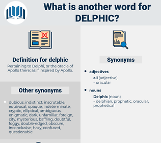 delphic, synonym delphic, another word for delphic, words like delphic, thesaurus delphic