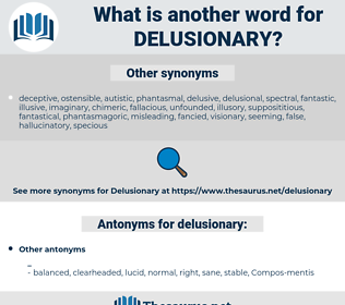 delusionary, synonym delusionary, another word for delusionary, words like delusionary, thesaurus delusionary