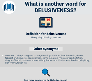 delusiveness, synonym delusiveness, another word for delusiveness, words like delusiveness, thesaurus delusiveness