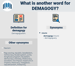 demagogy, synonym demagogy, another word for demagogy, words like demagogy, thesaurus demagogy