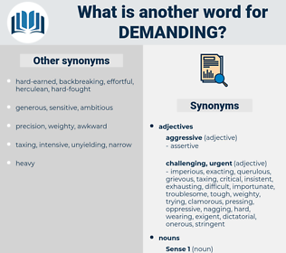 demanding, synonym demanding, another word for demanding, words like demanding, thesaurus demanding