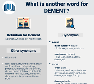 Dement, synonym Dement, another word for Dement, words like Dement, thesaurus Dement