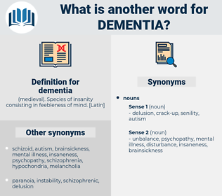 dementia, synonym dementia, another word for dementia, words like dementia, thesaurus dementia
