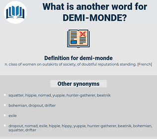 demi-monde, synonym demi-monde, another word for demi-monde, words like demi-monde, thesaurus demi-monde
