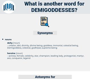 demigoddesses, synonym demigoddesses, another word for demigoddesses, words like demigoddesses, thesaurus demigoddesses