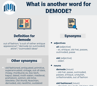 demode, synonym demode, another word for demode, words like demode, thesaurus demode