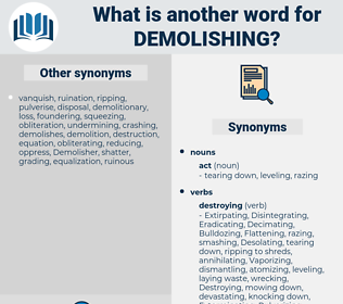 demolishing, synonym demolishing, another word for demolishing, words like demolishing, thesaurus demolishing