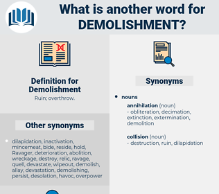 Demolishment, synonym Demolishment, another word for Demolishment, words like Demolishment, thesaurus Demolishment