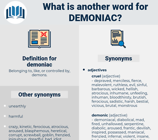 demoniac, synonym demoniac, another word for demoniac, words like demoniac, thesaurus demoniac
