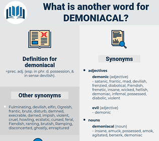 demoniacal, synonym demoniacal, another word for demoniacal, words like demoniacal, thesaurus demoniacal
