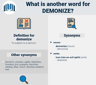 demonize, synonym demonize, another word for demonize, words like demonize, thesaurus demonize