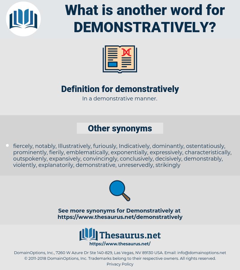 demonstratively, synonym demonstratively, another word for demonstratively, words like demonstratively, thesaurus demonstratively