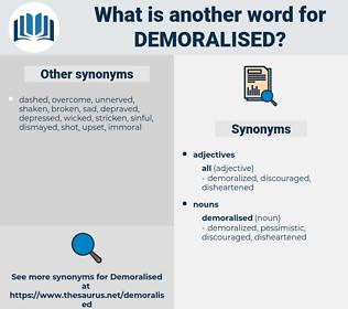 demoralised, synonym demoralised, another word for demoralised, words like demoralised, thesaurus demoralised