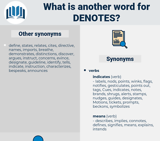 denotes, synonym denotes, another word for denotes, words like denotes, thesaurus denotes