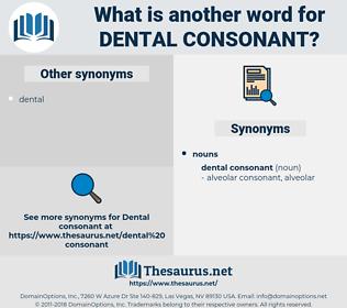 dental consonant, synonym dental consonant, another word for dental consonant, words like dental consonant, thesaurus dental consonant