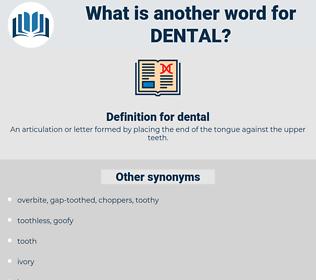 dental, synonym dental, another word for dental, words like dental, thesaurus dental