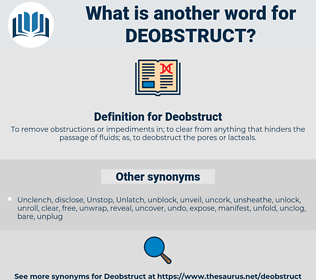 Deobstruct, synonym Deobstruct, another word for Deobstruct, words like Deobstruct, thesaurus Deobstruct