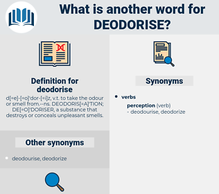 deodorise, synonym deodorise, another word for deodorise, words like deodorise, thesaurus deodorise