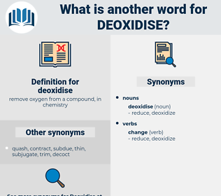deoxidise, synonym deoxidise, another word for deoxidise, words like deoxidise, thesaurus deoxidise