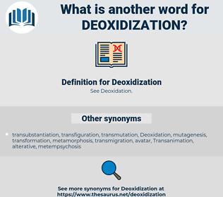Deoxidization, synonym Deoxidization, another word for Deoxidization, words like Deoxidization, thesaurus Deoxidization